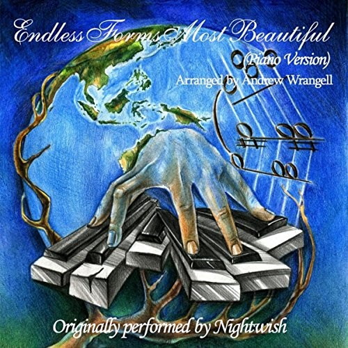 Andrew Wrangell - Endless Forms Most Beautiful (Piano Version) (2016)