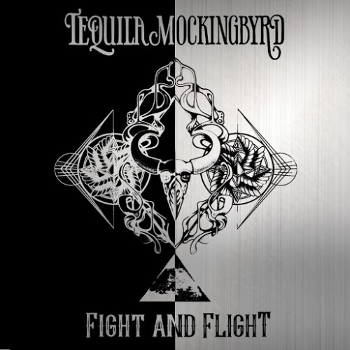 Tequila Mockingbyrd - Fight And Flight (2016)