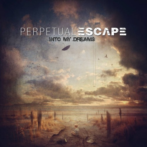 Perpetual Escape - Into My Dreams (2016)
