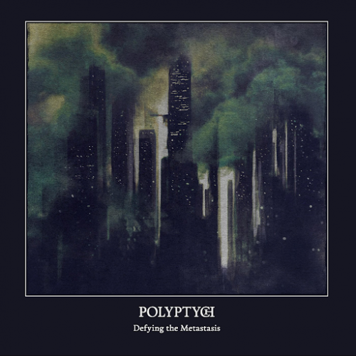 Polyptych - Defying The Metastasis (2016)