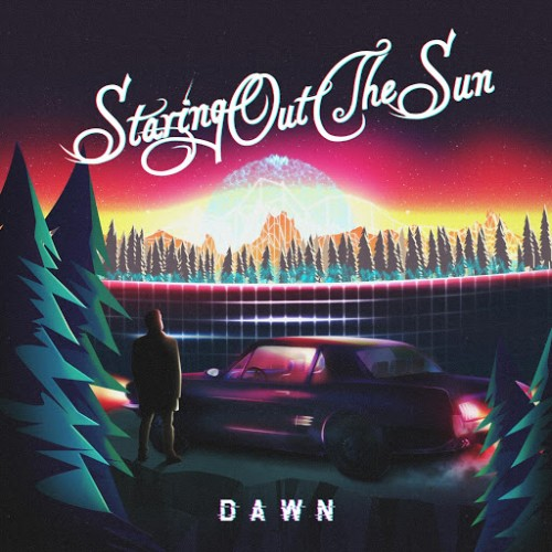 Staring Out The Sun - Dawn (2016)