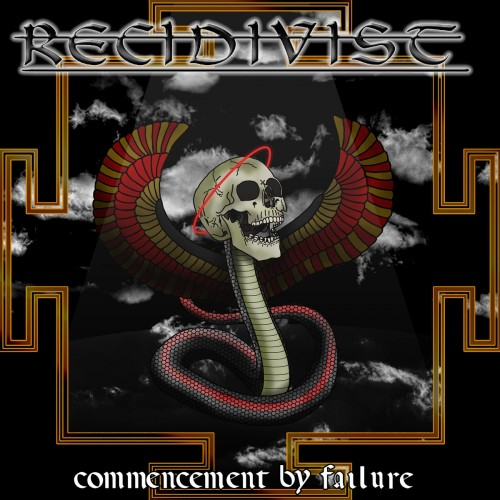 Recidivist - Commencement By Failure (2016)