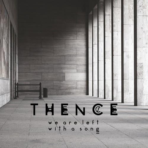 Thence - We Are Left With A Song (2016)