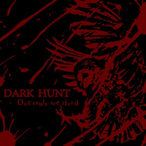 Dark Hunt - Our Souls Are Tired (2016)