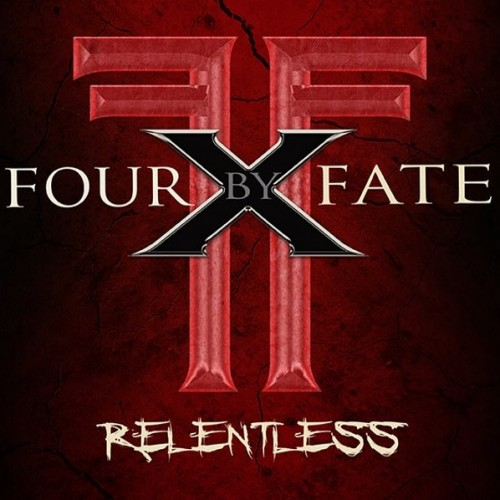 Four By Fate - Relentless (2016)