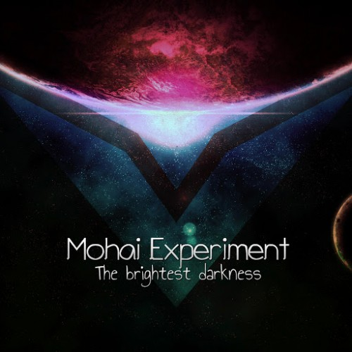 Mohai Experiment - The Brightest Darkness (2016)
