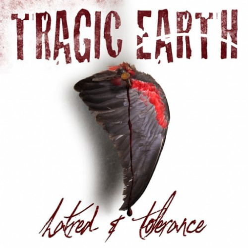 Tragic Earth - Hatred And Tolerance (2016)