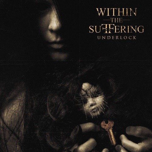 Within The Suffering - Underlock (2016)