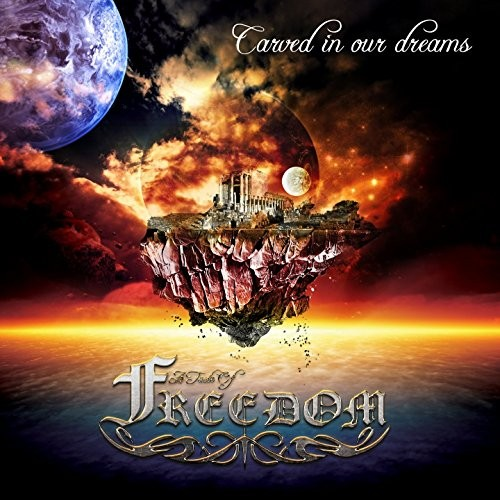 A Taste of Freedom - Carved in Our Dreams (2016)
