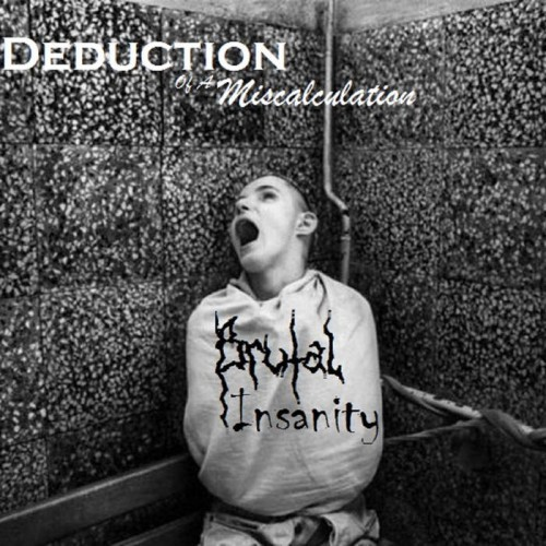 Deduction Of A Miscalculation - Brutal Insanity (2016)