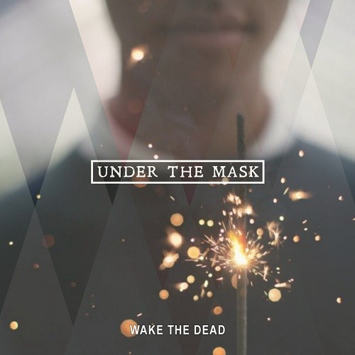 Wake The Dead - Under The Mask (2016)