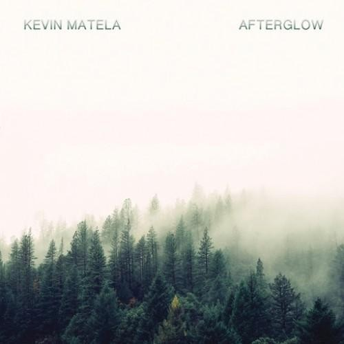 Kevin Matela – Afterglow (2016)