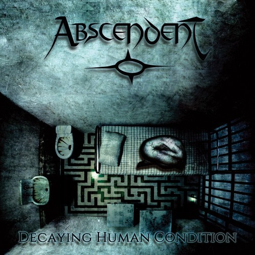Abscendent - Decaying Human Condition (2016)