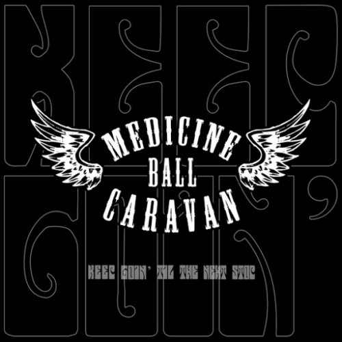 Medicine Ball Caravan - Keep Goin' Til the Next Stop (2016)