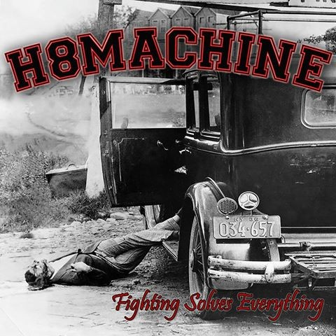 H8Machine - Fighting Solves Everything [Limited Edition] (2016)