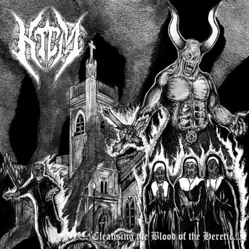 K.T.C.M. - Cleansing The Blood Of The Heretic (2016)