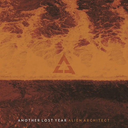Another Lost Year - Alien Architect (2016)