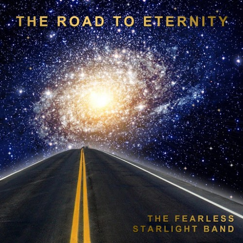 The Fearless Starlight Band - The Road To Eternity (2016)