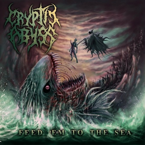 Cryptic Abyss - Feed 'Em To The Sea (2016)