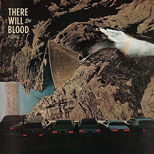 There Will Be Blood - Horns (2016)