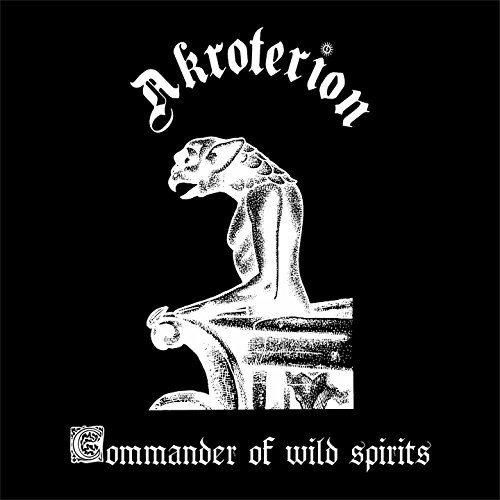 Akroterion - Commander Of Wild Spirits (2016)