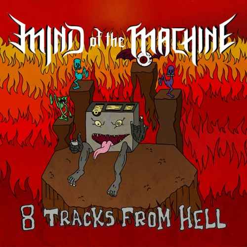 Mind Of The Machine - 8 Tracks From Hell (2016)