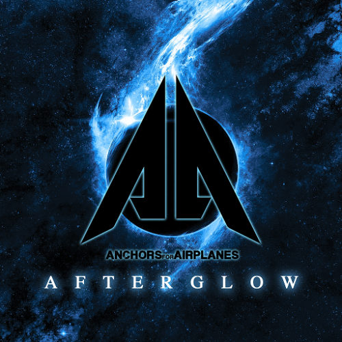 Anchors For Airplanes - Afterglow (2016)