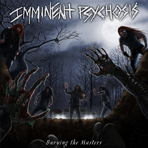 Imminent Psychosis - Burying The Masters (2016)