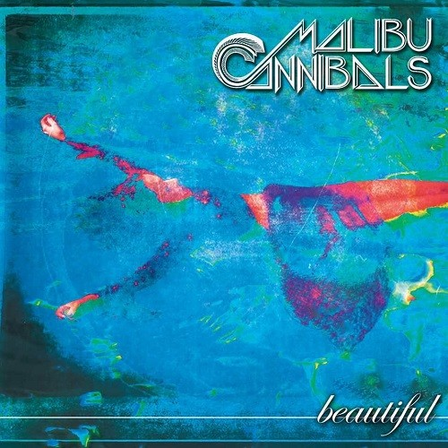 Malibu Cannibals - Beautiful (2016)