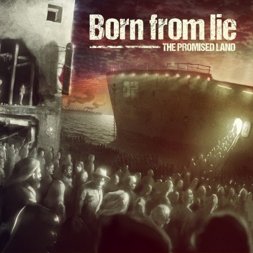 Born From Lie - The Promised Land (2016)
