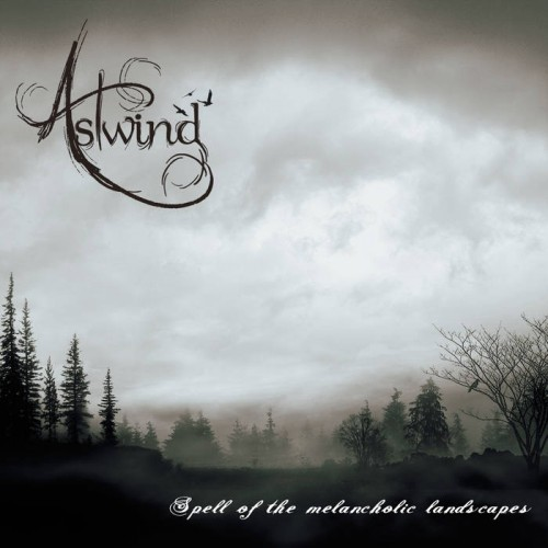 Astwind - Spell of the Melancholic Landscapes (2016)