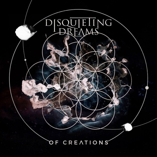 Disquieting Dreams - Of Creations (2016)