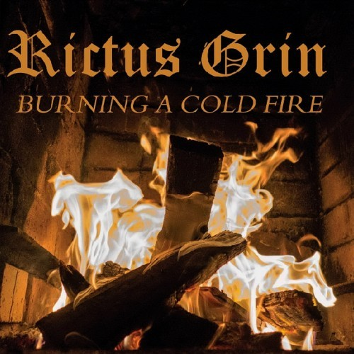 Rictus Grin - Burning A Cold Fire (2016)