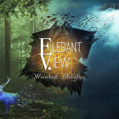 Elegant View - Weirdest Melodies (2016)