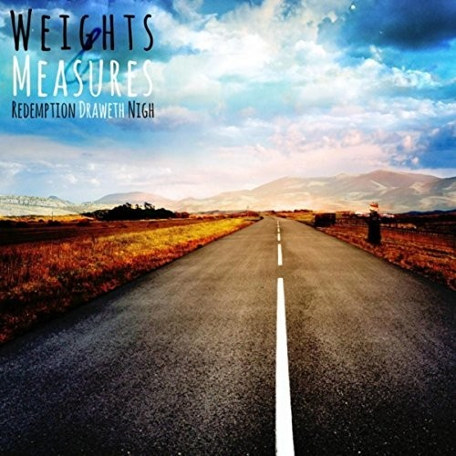 Redemption Draweth Nigh - Weights And Measures (2016)