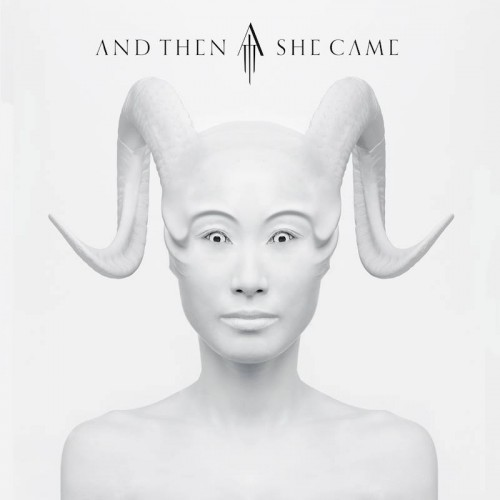 And Then She Came - And Then She Came (2016)