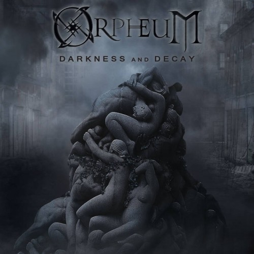 Orpheum - Darkness and Decay (2016)