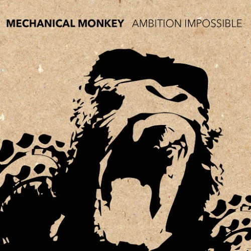 Mechanical Monkey - Ambition Impossible (2016)