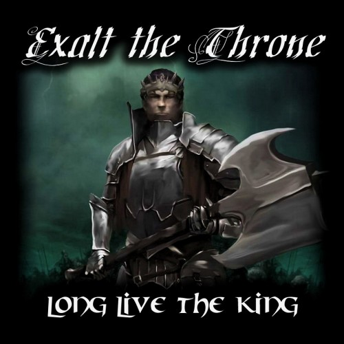 Exalt The Throne - Long Live The King (2016)