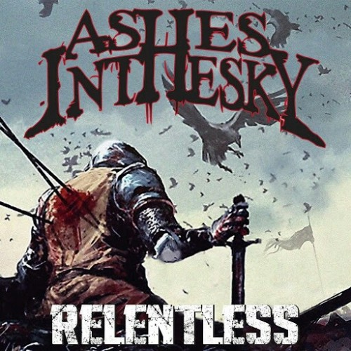 Ashes in the Sky - Relentless (2016)