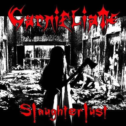 Carnifliate - Slaughterlust (2016)