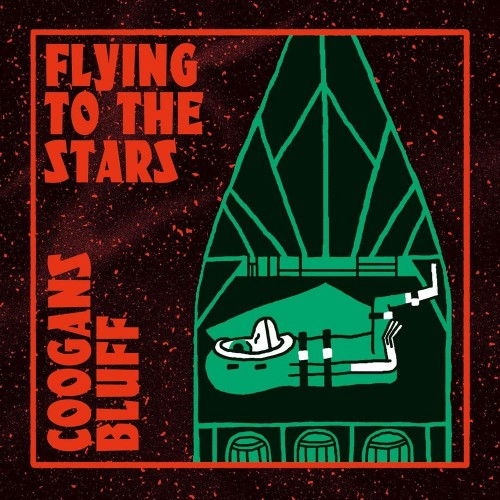 Coogans Bluff - Flying To The Stars (2016)