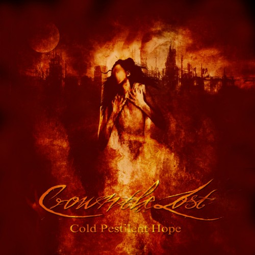 Crown The Lost - Cold Pestilent Hope (Reissue) (2016)