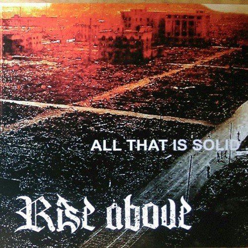 Rise Above - All That Is Solid… (2016)