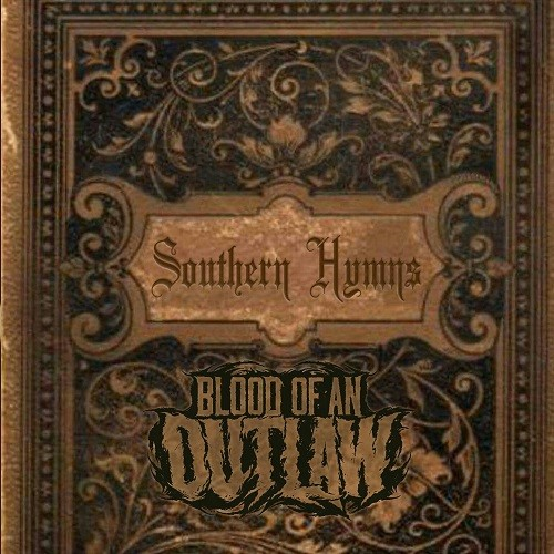Blood Of An Outlaw - Southern Hymns (2016)