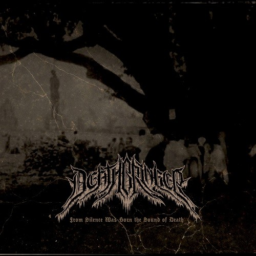 Deathbringer - From Silence Was Born The Sound Of Death (2016)