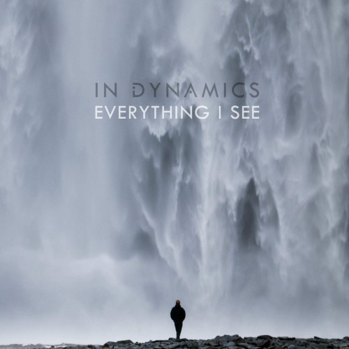 In Dynamics - Everything I See (2016)