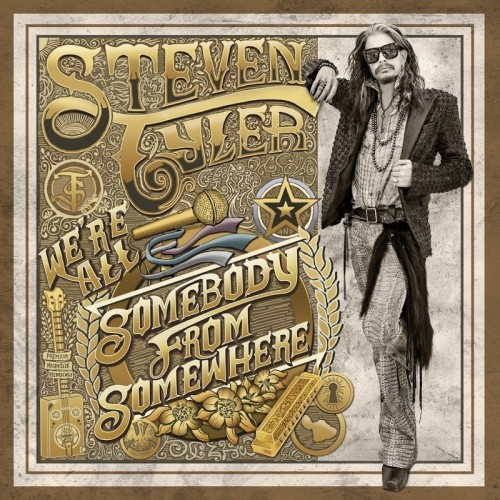 Steven Tyler (ex-Aerosmith) - Were All Somebody From Somewhere (2016)