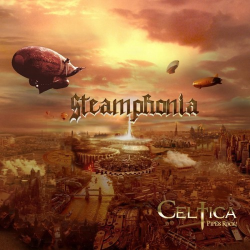 Celtica - Pipes Rock! - Steamphonia (2016)