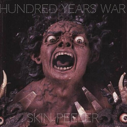 Hundred Years War - Skin Peeler (2016)